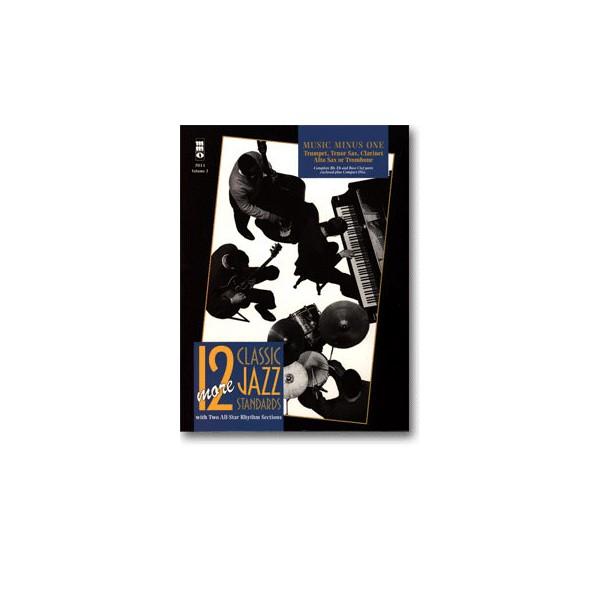 Twelve More Classic Jazz Standards: B-flat/E-flat/Bass Clef Parts (Digitally Remastered 2 CD Set)