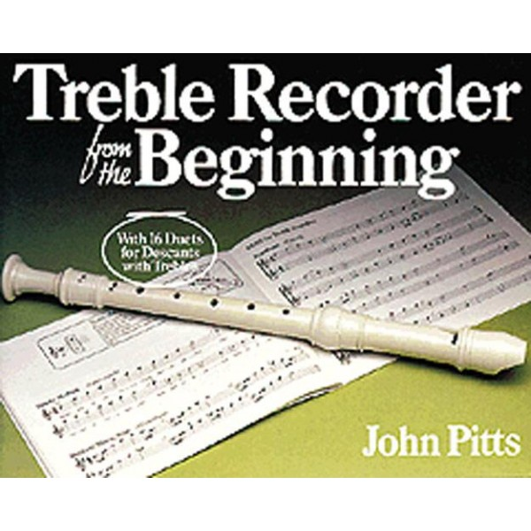 John Pitts: Treble Recorder From The Beginning: Pupils Book - Pitts, John (Artist)