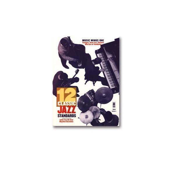 Twelve Classic Jazz Standards: B-flat/E-flat/Bass Clef Parts (Digitally Remastered 2 CD Set)