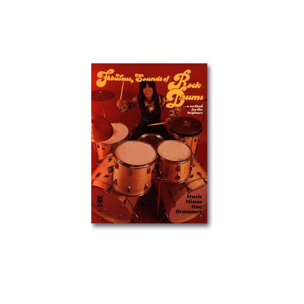 Fabulous Sounds of Rock Drums: A Method for the Beginner