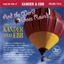 And The World Goes Round... Kander and Ebb (2 CD Set)