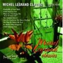 Michel Legrand Classics