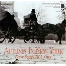 Autumn In New York - Love Songs To A City