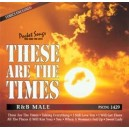 The Hits of These Are The Times: (R&B Male)