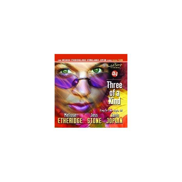Three Of A Kind: Sing Melissa Etheridge, Joss Stone & Janis Joplin Songs