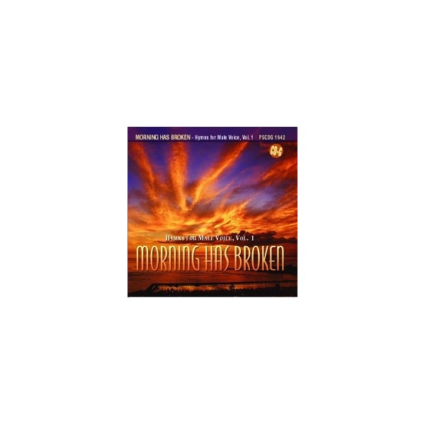Morning Has Broken: Hymns For Male Voice, Vol.1