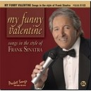 My Funny Valentine: Songs in the Style of Frank Sinatra