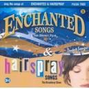 Enchanted & Hairspray