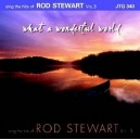 What A Wonderful World: Sing The Hits of Rod Stewart, Vol. 3