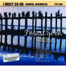 I Must Go On - Gospel Favorites