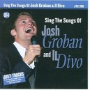 Sing The Songs of Josh Groban  and Il Divo