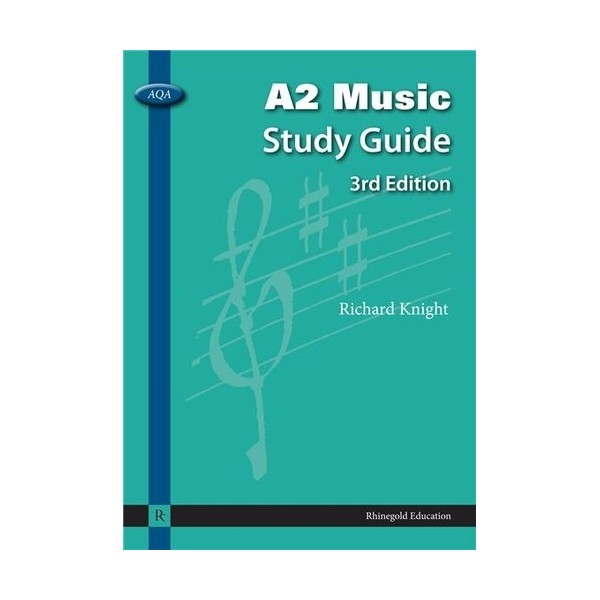 Richard Knight: AQA A2 Music Study Guide - 3rd Edition