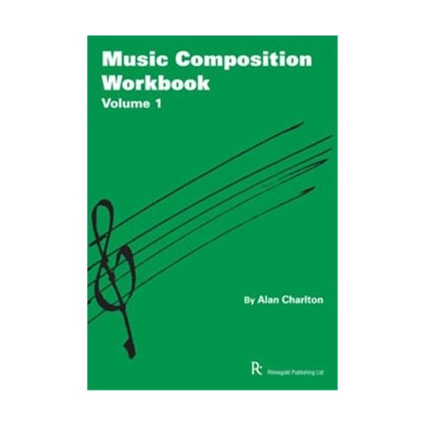 Alan Charlton: Music Composition Workbook 1