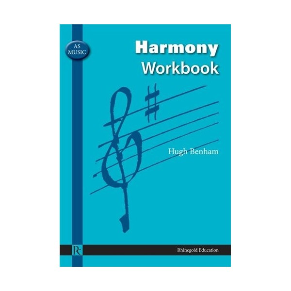 Hugh Benham: AS Music Harmony Workbook