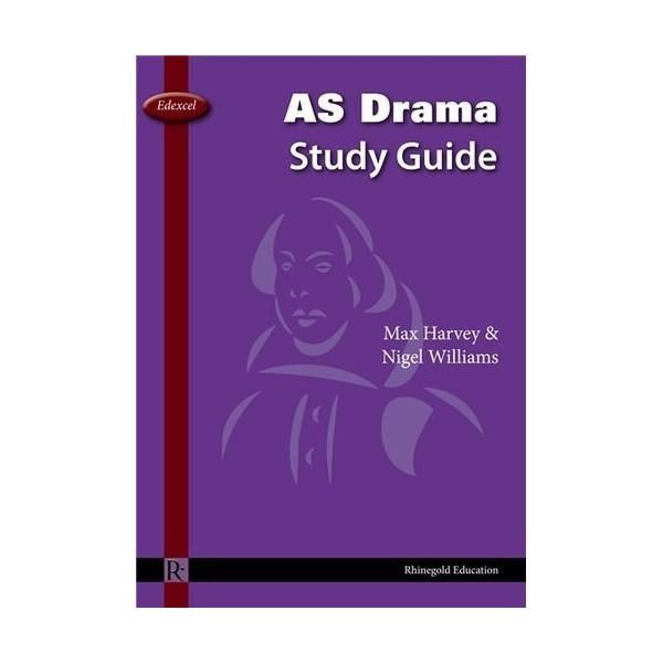Max Harvey/Nigel Williams: Edexcel AS Drama Study Guide