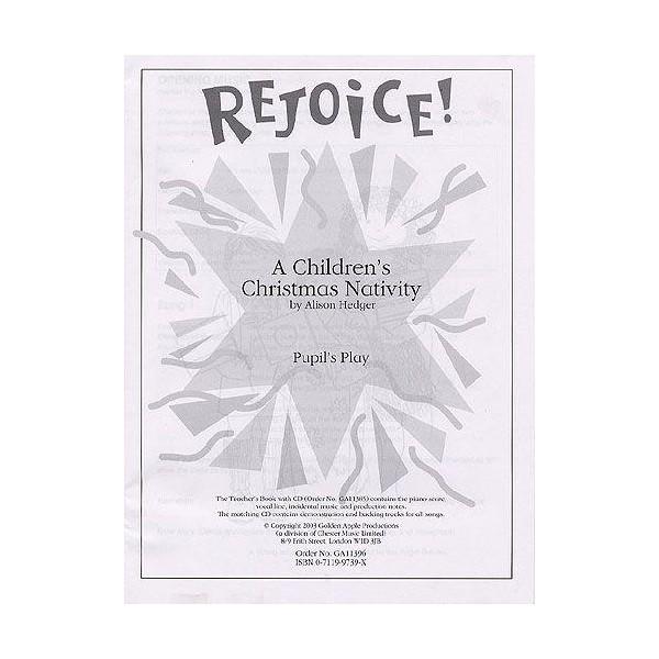 Alison Hedger: Rejoice! A Childrens Christmas Nativity (Pupils Book) - Hedger, Alison (Composer)