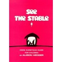 Alison Hedger: See The Stable (Teachers Book) - Hedger, Alison (Composer)