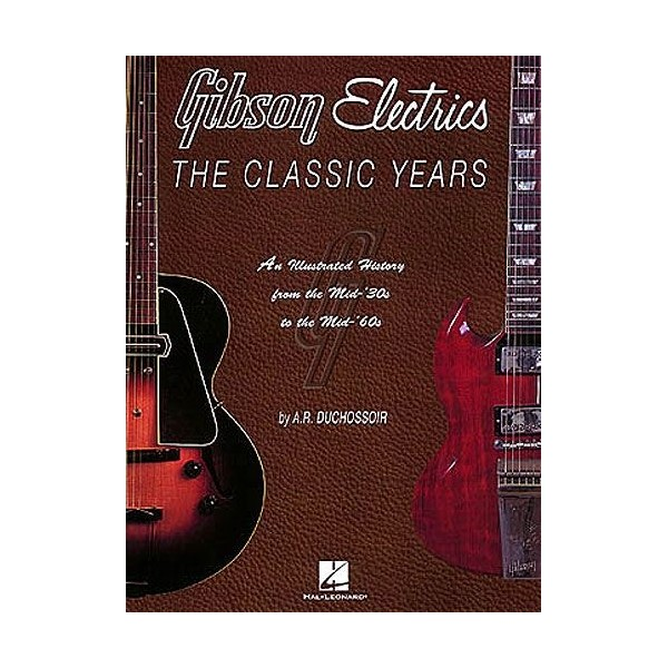 Gibson Electrics: The Classic Years