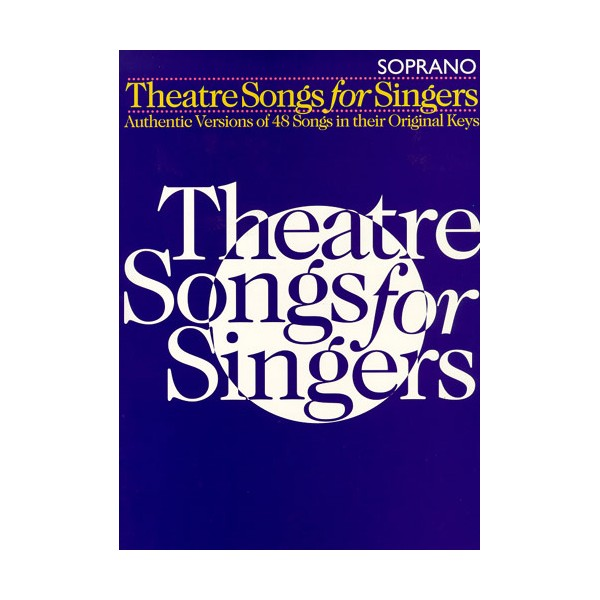 Theatre Songs For Singers: Soprano