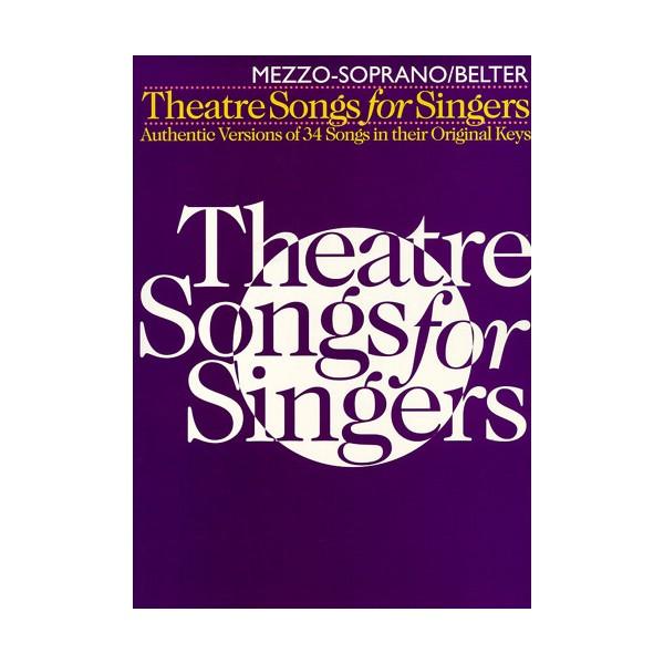 Theatre Songs For Singers: Mezzo-Soprano