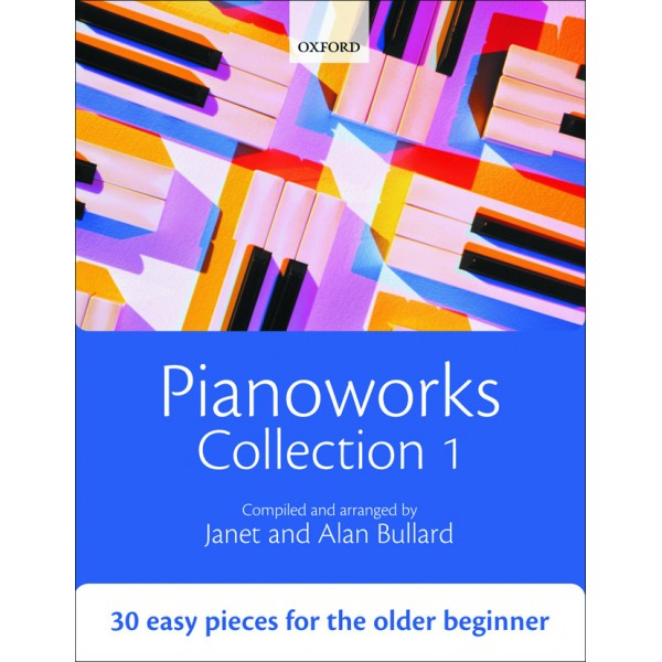 Pianoworks Collection 1 - 30 easy pieces for the older beginner  - Bullard, Janet  Bullard, Alan