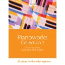 Pianoworks Collection 2 - 30 pieces for the older beginner  - Bullard, Janet  Bullard, Alan