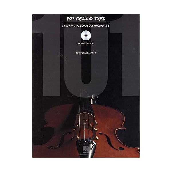 Angela Schmidt: 101 Cello Tips - Stuff All The Pros Know And Use