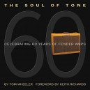 Tom Wheeler: The Soul Of Tone - Celebrating 60 Years Of Fender Amps