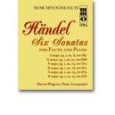Händel - Six Sonatas for Flute and Piano: No. 1 in A maj/No. 2 in G min/No. 3 in F maj/No. 4 in D maj/No. 5 in A maj/No. 6 in E
