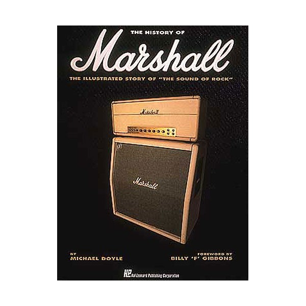The History Of Marshall: The Illustrated Story Of The Sound Of Rock