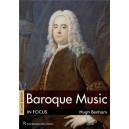 Hugh Benham: Baroque Music In Focus - Second Edition