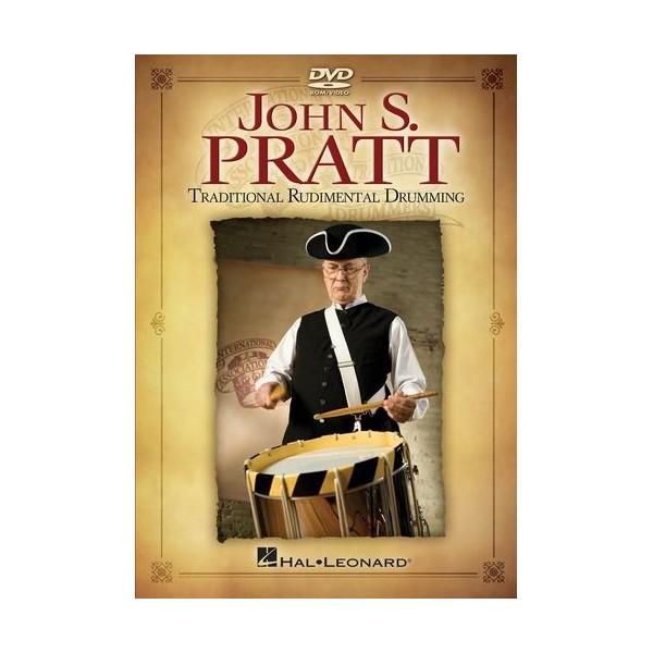 John S. Pratt: Traditional Rudimental Drumming