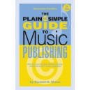 Randall D. Wixen: The Plain And Simple Guide To Music Publishing - 2nd Edition