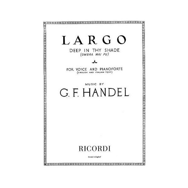 Handel, George Frideric  -  Largo - Deep In Thy Shade (Ombra Mai Fu)