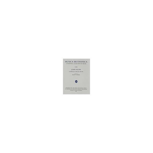 Blow, John - Complete Organ Music