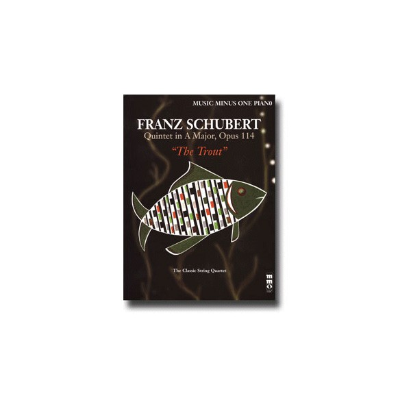 Piano Quintet in A major, op. 114, D667 Forellen-Quintett or Trout Quintet (minus piano)
