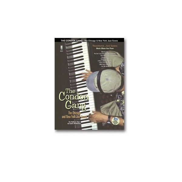 Traditional Jazz Series: The Condon Gang: Adventures in New York & Chicago Jazz