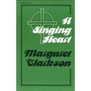 Clarkson, Margaret - A Singing Heart. Hymns