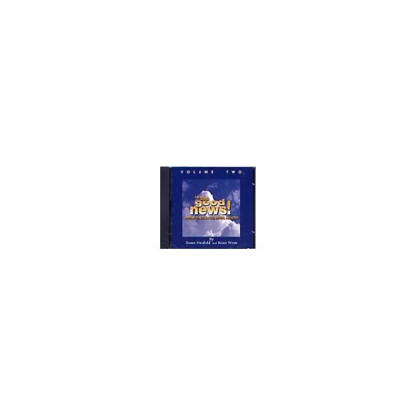 Heafield/Wren - Tell the Good News! Volume 2 CD