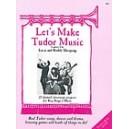 Skeaping, Lucie & Roddie - Lets Make Tudor Music: Teachers Book
