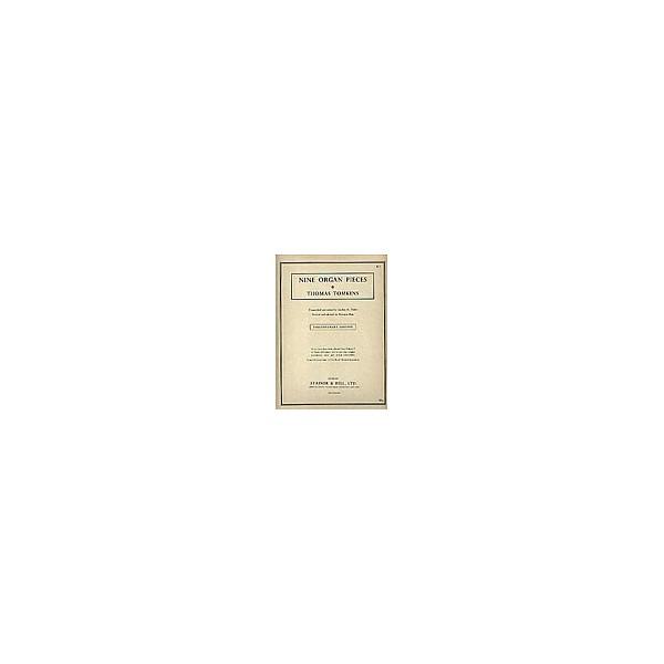 Tomkins, Thomas - Nine Organ Pieces
