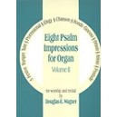 Wagner, Douglas - Eight Psalm Impressions Vol. II