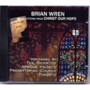 Wren, Brian - Christ Our Hope. CD