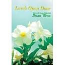 Wren, Brian - Loves Open Door. Hymns & Songs 2004-08
