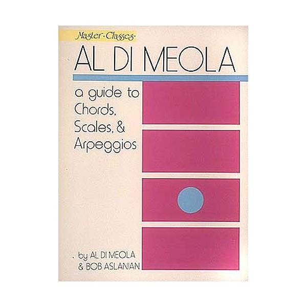 Al Di Meola: A Guide To Chords, Scales And Arpeggios