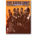 For Saxes Only: Arranged by Bob Wilber, for alto, tenor, baritone sax, trumpet or clarinet
