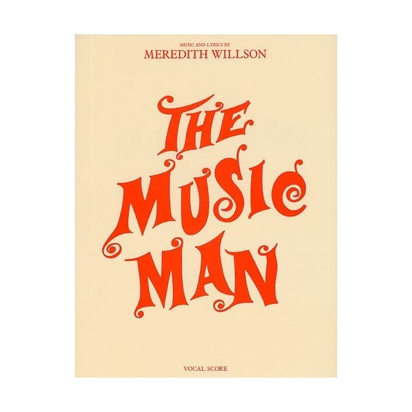 The Music Man: Vocal Score