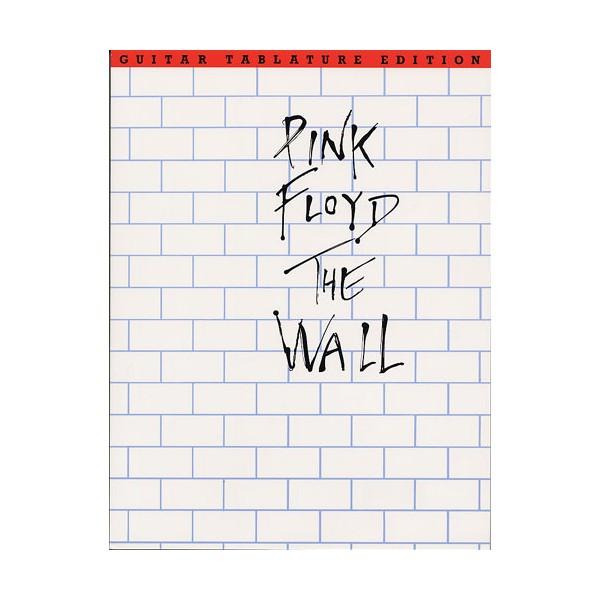 Pink Floyd: The Wall Guitar Tab Edition