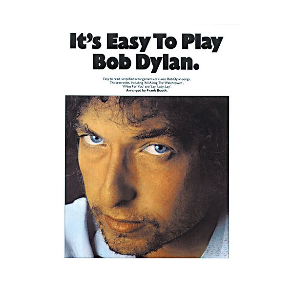 Its Easy To Play Bob Dylan