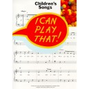 I Can Play That! Childrens Songs